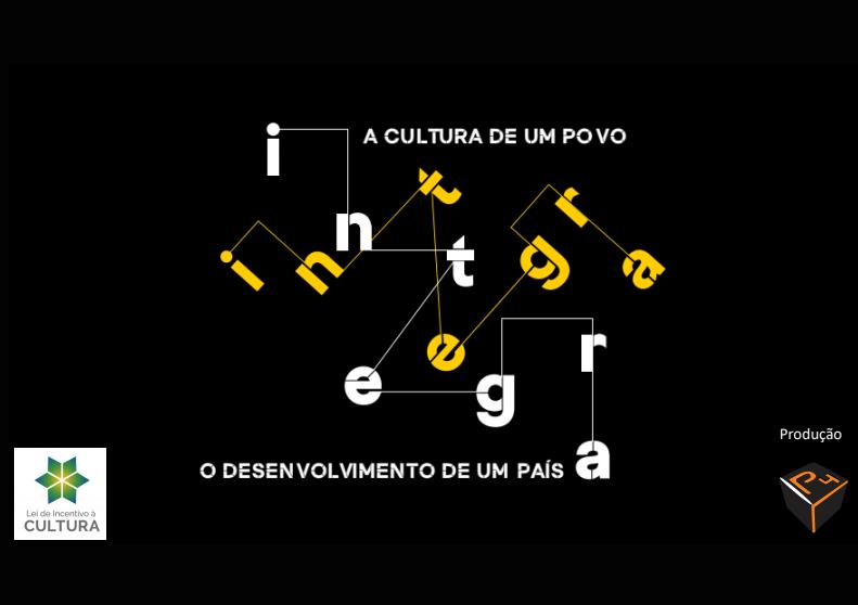 INTEGRA: a cultura de um povo, o desenvolvimento de um país