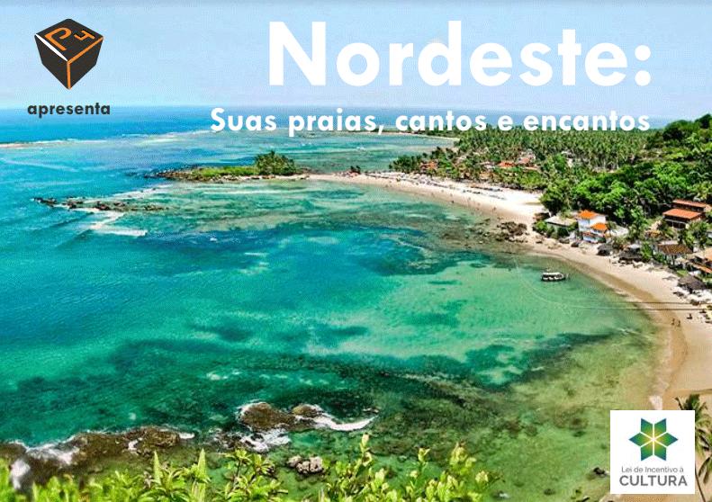 Nordeste. Suas praias, cantos e encantos.